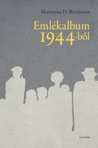 EszterHáz Könyvklub - Marianna D Birnbaum: Emlékalbum 1944-ből @ Bálint Ház
