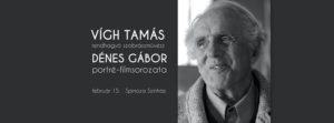 Dénes Gábor filmportré: Vigh Tamás rendhagyó szobrászművész @ Spinoza Színház