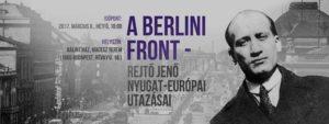 A berlini front - Rejtő Jenő nyugat-európai utazásai @ Bálint Ház