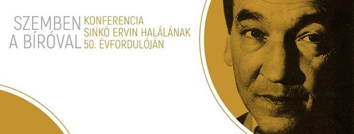 Konferencia Sinkó Ervin halálának 50. évfordulóján