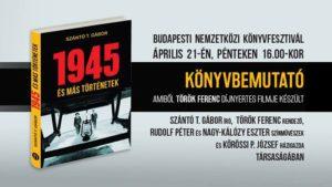 Szántó T. Gábor: 1945 és más történetek – könyvbemutató