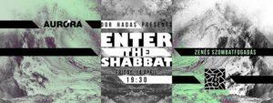 Enter the Shabbat - Szombatfogadás @ Auróra
