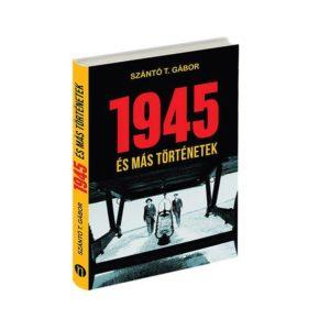 1945 és más történetek @ Drory Izraeli-Magyar Könyvtár