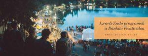 Izraeli/Zsidó Programok a Bánkitó Fesztiválon! @ Bánk, Hungary