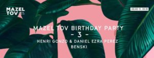 Mazel Tov Születésnap - 3 - Henri Gonzo&Daniel Perez // Benski @ Mazel Tov
