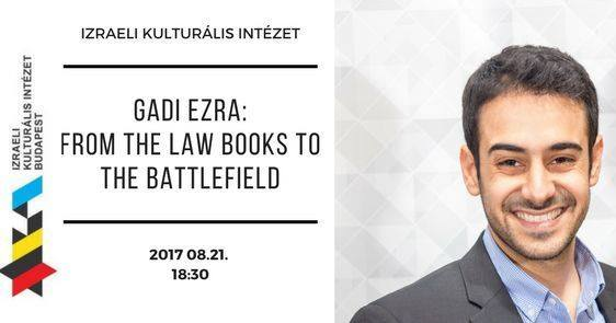 Gadi Ezra: From the Law Books to the Battlefield