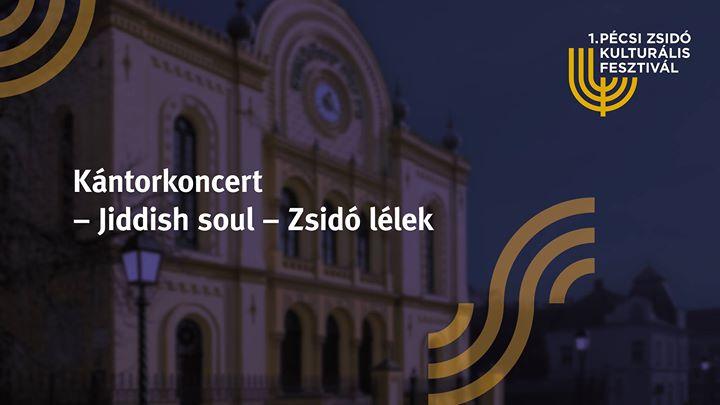 Kántorkoncert – Jiddish soul – Zsidó lélek @ Pécsi zsinagóga   Pécs      Hungary