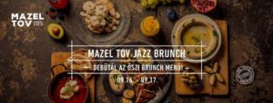 Jazz Reggeli - Debütál az őszi brunch menü! @ Mazel Tov   Budapest      Hungary