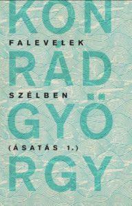 Beszélgetés: Konrád György Falevelek szélben - Ásatás 1. @ Parksarok | Budapest |  | Hungary