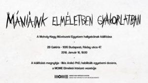 Mániáink Elméletben és Gyakorlatban - Kiállítás @ 2B Galéria | Budapest |  | Hungary