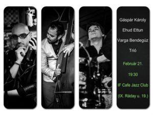 Gáspár Károly - Ehud Ettun - Varga Bendegúz Trió @ IF Cafe Jazz Club | Budapest |  | Hungary